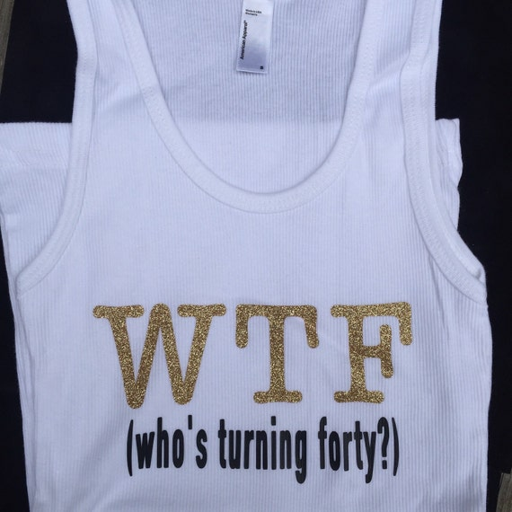 Funny 40th Birthday Shirt Turning Forty Tank Gift For