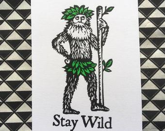 Wild Man screen print,  A5 size handprinted limited edition Stay Wild