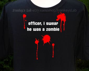 Officer I Swear He Was a Zombie T-shirt