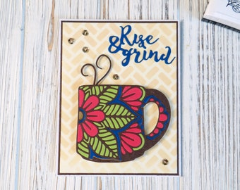 Rise and Grind Coffee Cup Handmade Card