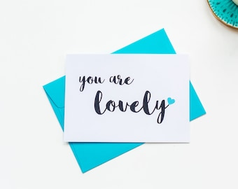 You Are Lovely A6 Greetings Card - Typography Art - Black White Blue Quote Card - BearHugs Gifts