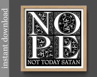 Not Today Satan, printable wall art, funny office art, motivation quote, diet inspiration, temptations, get well gift, cancer support, nope