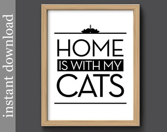 Cat Printable, Home Is With My Cats, cat wall art, cat print, gift for cat lover, cat download, cat gift, cat quote print, square cat art