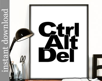 Ctrl Alt Del, printable office wall art or cubicle decor, computer art, typography art