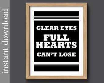 Clear Eyes Full Hearts Can't Lose, Printable Wall Art, inspirational quote, Friday Night Lights, gift for him, sports man cave, male dorm