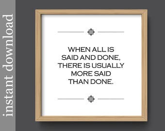Office Wall Art, printable quote, political quote, More Said Than Done, team quote, cubicle art, boss gift, dorm poster, vote 2018 printable