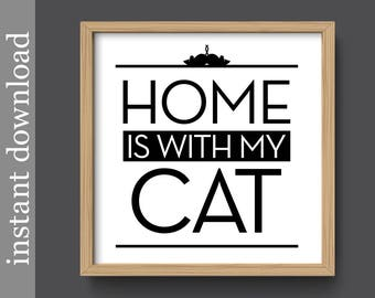 Cat Printable, Home Is With My Cat, cat wall art, cat print, gift for cat lover, cat download, cat gift, cat quote print, square cat art