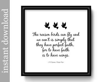 Printable Peter Pan, Peter Pan Quote, Perfect Faith, download, inspirational quote, motivation, printable wall art, J M Barrie, bird quote