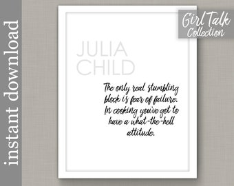 Julia Child Inspirational Quote Printable, fear of failure, what the hell attitude