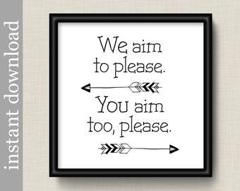 Funny Bathroom Printable Art, Aim To Please, black and white bathroom humor quote