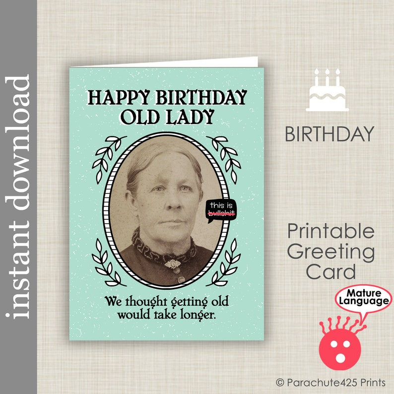 Old Lady Printable Birthday Card Funny Mature Over The