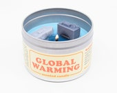 Global Warming Scented Candle   Climate change adds a lighthearted sense of fun to any room!   Well actually it doesn't