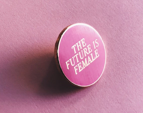 The Future is Female - Pin