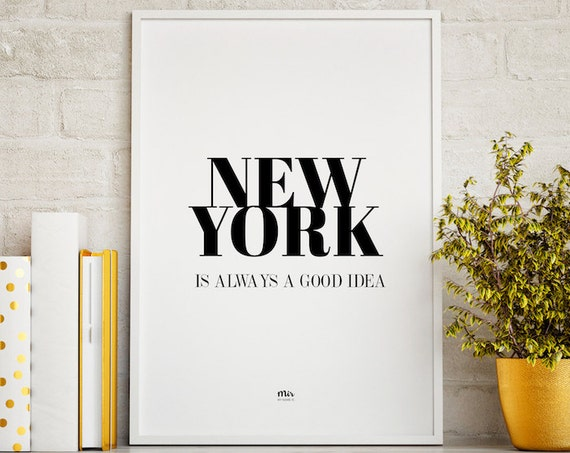 New York is Always a Good Idea -  Funny Quote Travel Wedding Modern Minimal Nordic Wall Art Decoration Decor Idea Scandinavian Style Chic