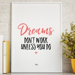 DREAMS don't work unless you do - Typography, Graphic design, Quote poster, Motto Inspirational Office Motivation Tumblr Instagram Vlogger