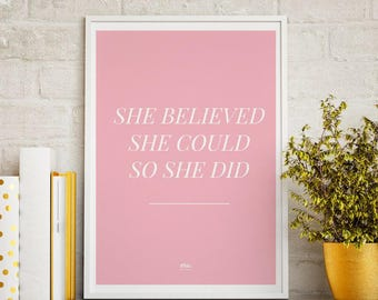 She Believed She Could So She Did - Quote Inspiration Feminist Femme Girl Woman Women March Pink Love Study Decor Nordic Minimal Decoration
