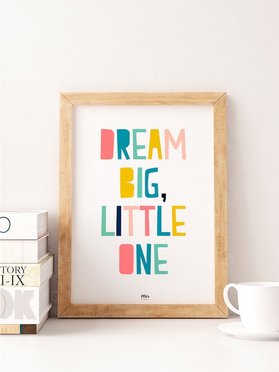 DREAM BIG little one - Baby Born Nursery Gift New Room - Kids Girl Boy - Cute Quote - Happy Motivation Inspiration Tumblr Teen Pastel Colors