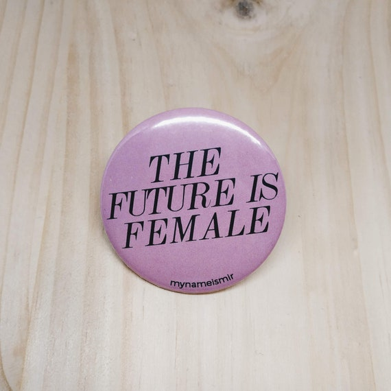 The Future is Female - Magnet bottle opener for the fridge / Mirror / Badge