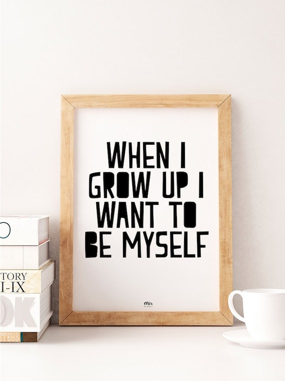 When I Grow Up I want To Be Myself - Nursery, Home Deco, Baby Pregnant Children Quote, Wall Art, Friends, Nordic Design Decor Idea Pinterest