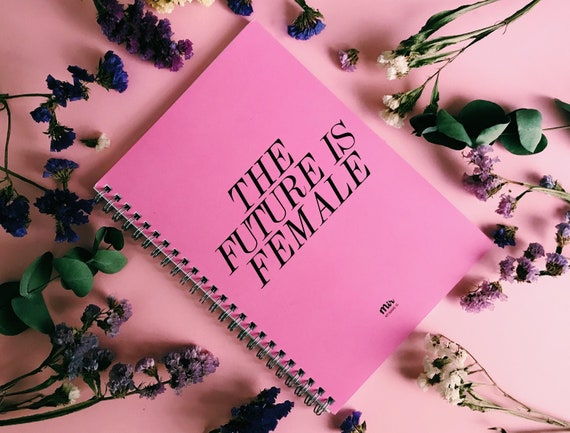 The Future is Female - A5 Notebook