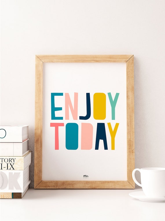 ENJOY TODAY - Baby Born Nursery Gift New Room - Kids Girl Boy - Funny Cute Quote - Happy Motivation Inspiration Tumblr Teen Pastel Colors