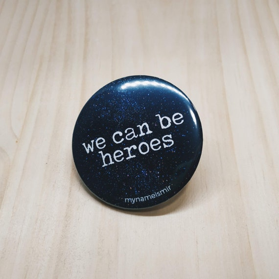 We Can Be Heroes - Magnet bottle opener for the fridge / Mirror / Badge