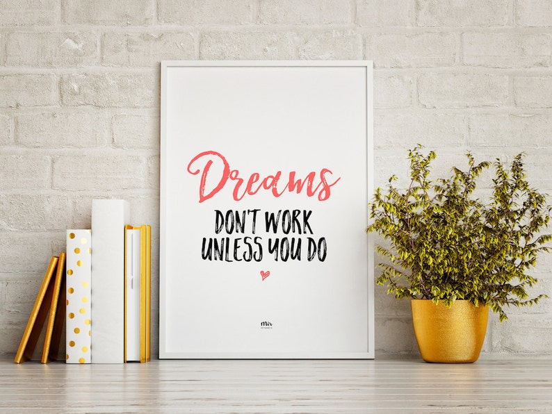 Quote poster Graphic design Motto Inspirational Office Motivation Tumblr Instagram Vlogger Typography DREAMS don/'t work unless you do