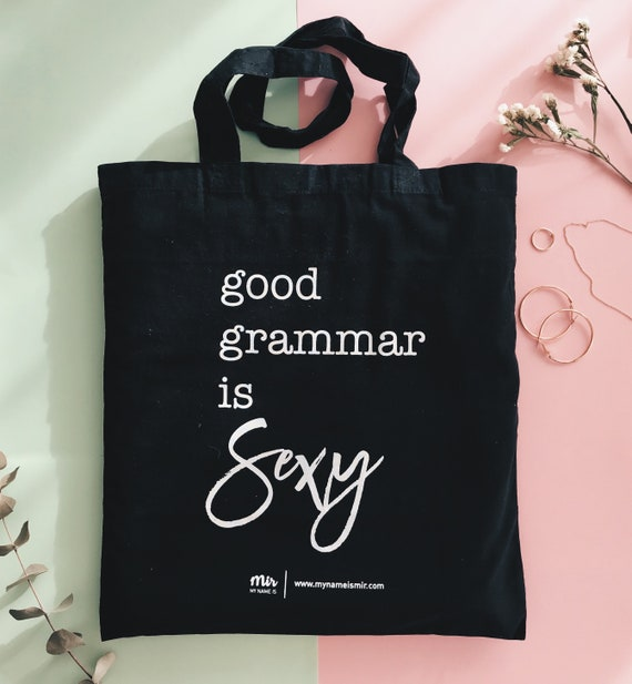 Tote Bag, Canvas, Good Grammar is SEXY, Hipster Modern, Tumblr, Instagram Trump Feminist Canvas College Study Work Vlog Quote Design