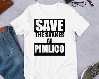 3197d0745c779 Save the Stakes at Pimlico Short-Sleeve Unisex T-Shirt