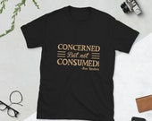 Concerned but not consumed! Short-Sleeve T-Shirt Christian bible verse shirt
