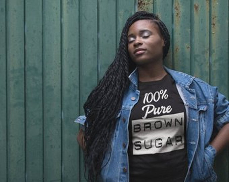 100% Pure Brown Sugar T-Shirt Black Girl Magic girl power image 0