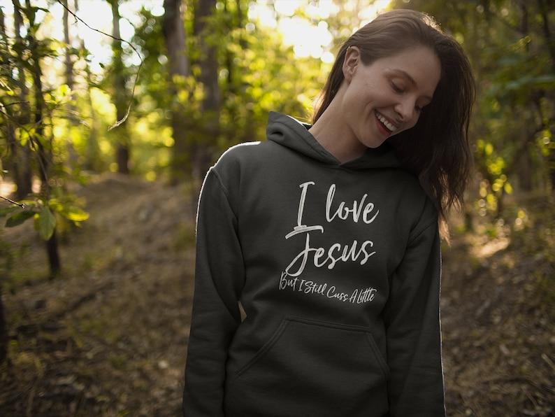 I love Jesus but still cuss a little Hoodie Christian hoodie image 0