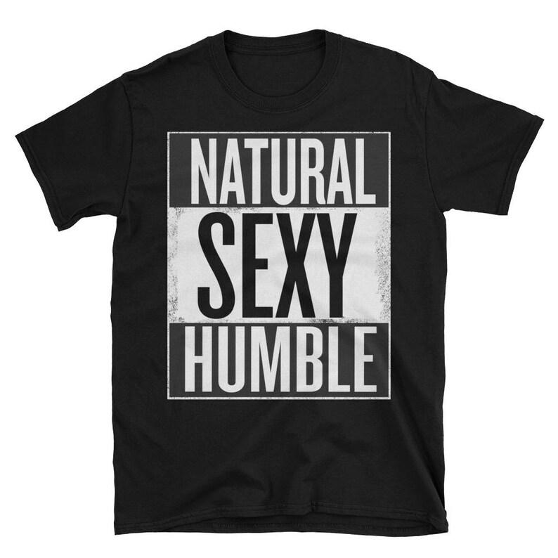 Natural Sexy Humble T-shirt   Natural hair black girls rock image 0