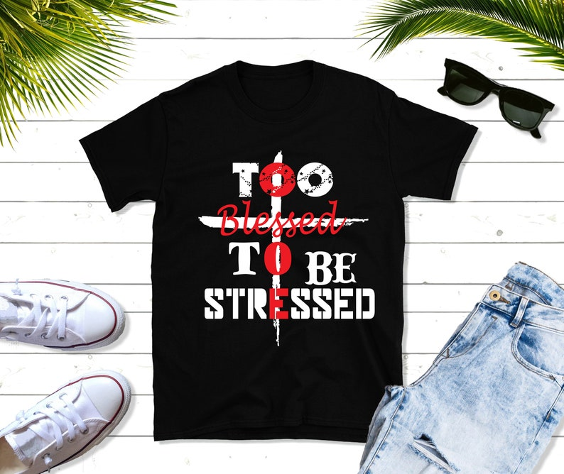 Too Blessed To Be Stressed Short-Sleeve Unisex T-Shirt image 0