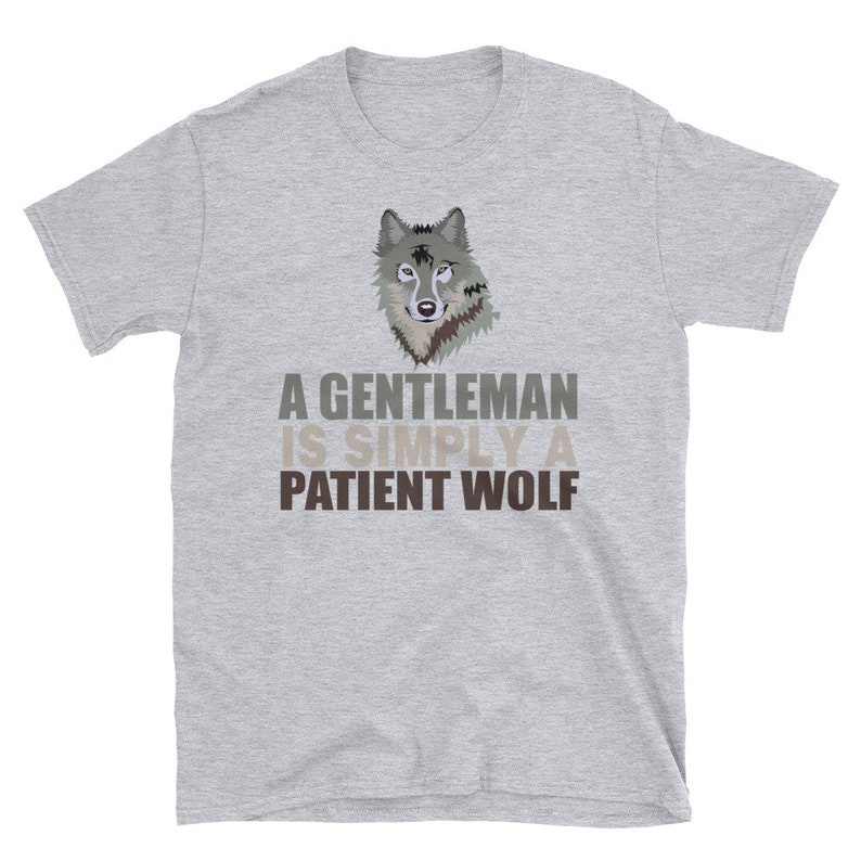 A gentleman is simply a patient wolf T-ShirtT-Shirt funny image 0
