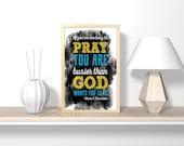 If you are too busy to pray,, Christian bible verse digital download, printable art, printable wall art, bible verse wall art