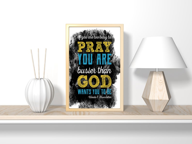 If you are too busy to pray Christian bible verse digital image 0