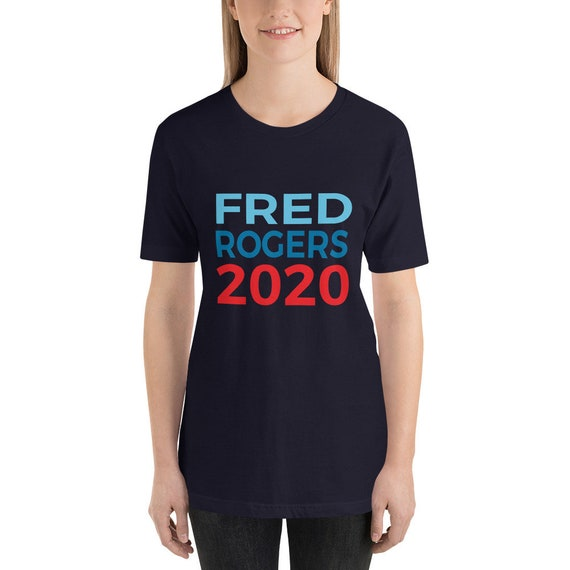 Mister Rogers T Shirt Fred Rogers 2020 Election 2020 Etsy