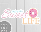 Enjoy the Sweet Life - SV...