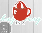 Hug in a Mug - SVG, PNG a...