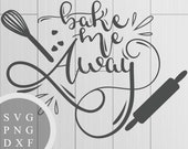 Bake me Away - SVG, PNG a...