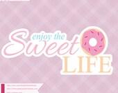 Enjoy the Sweet Life - SV...