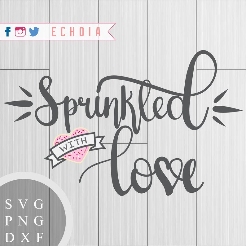 Sprinkled with Love  SVG PNG and DXF for Printing Cutting image 0
