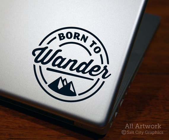 Born to Wander Decal Wander Outdoors Sticker Laptop Sticker Car Decal