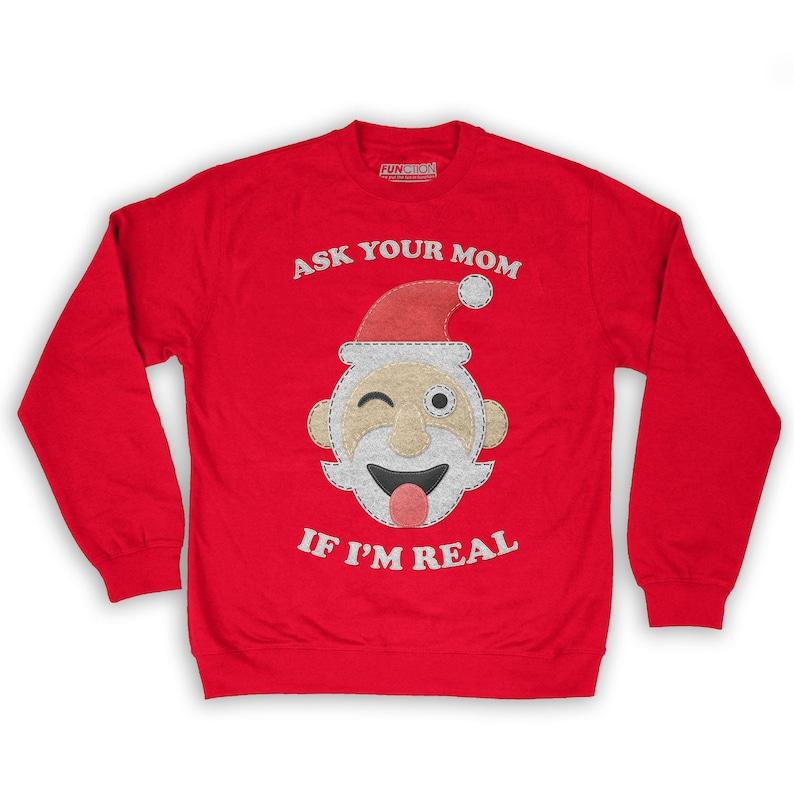 Function Ugly Christmas Ask Your Mom If I/'m Real Santa Men/'s Fashion Crew Neck Sweatshirt
