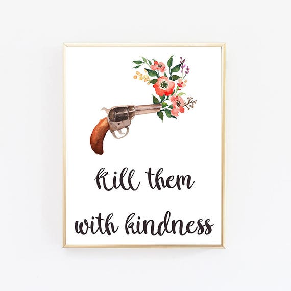Top Selling Items Kill Them With Kindness Cute Wall Decor Etsy