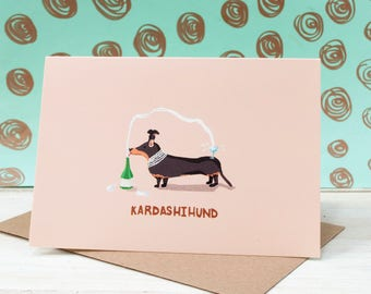 Kim Kardashian, Gift for her, Card for girlfriend, Sausage dog, Dachshund, Greeting Card, Kardashihund,Dog card, funny Birthday card