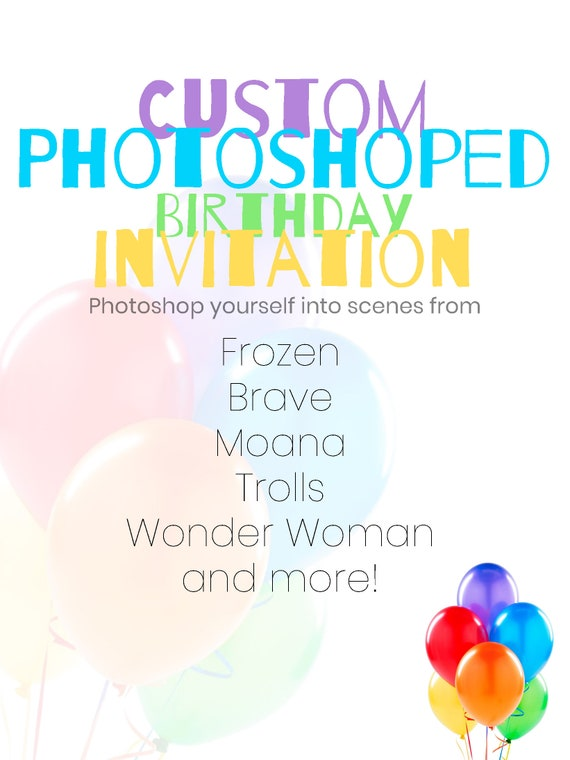 Custom Photoshoped Birthday Invitation Childrens
