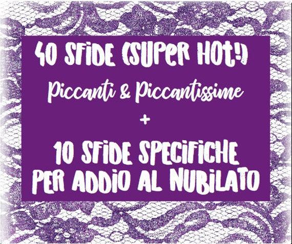 40 Sfide Super Hot Sfide Piccanti Penitenze Super Hot 10 Sfide Specifiche Per Addio Al Nubilato
