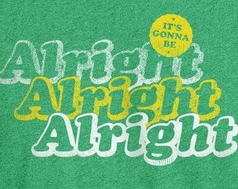 Alright Alright Alright Shirt, Gonna Be Alright Shirt, Alright Alright Alright, Gonna Be Alright, Matthew McConaughey, Bob Marley Shirt